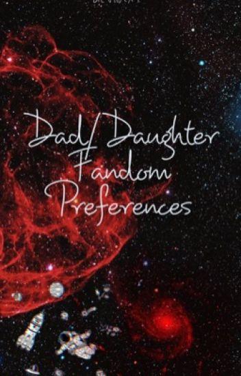 Dad/Daughter fandom preferences