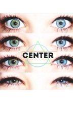 Center by cyliekirejczyk_