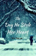 The Day He Stole Her Heart by _Its_Uru_