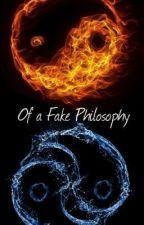 Of A Fake Philosophy by SurrealAndUnseen