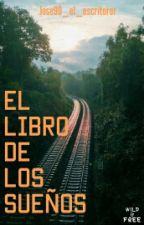 El libro de los sueños by jose90_el_escritoror