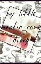 My little romantic comedy diary by Earl_In_Pearl