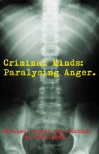 Criminal Minds: Paralysing Anger by r1989d