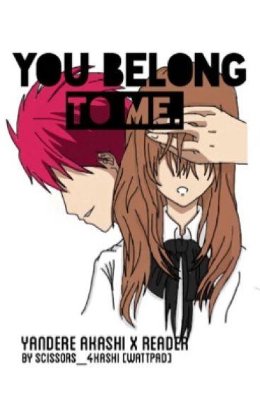 You belong to me. (Yandere Akashi x Reader)