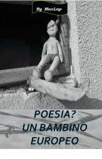 Poesia? Un bambino europeo by MaxLap