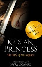 Krisian Princess: The Battle of Four Empires (#Wattys2016) by Myra1493
