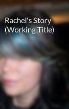 Rachel's Story (Working Title) by LauraRatzlaff