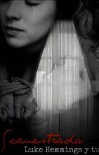 Secuestrada y Torturada (Luke y tu) *HOT* by LukeyDameDeTuSalsa