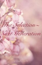 The Selection~ Next Generation by ellie0308