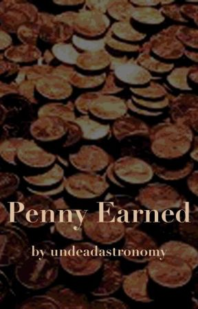 Penny Earned by undeadastronomy