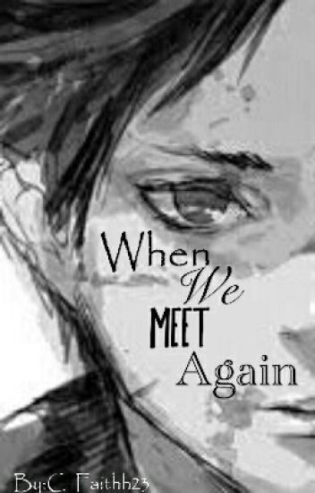 When We Meet Again | Eren x Reader [Completed](Undergoing Edits)