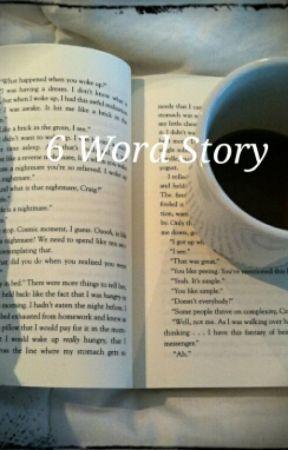 6 word story by xdark_starsx