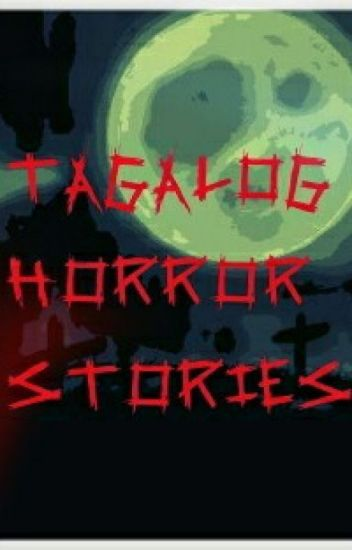''TAGALOG HORROR STORiES'' ( true stories )