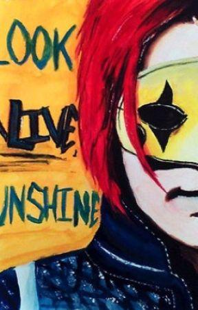 Look Alive Sunshine(MCR/Killjoys Fanfic) by katerz_taterz