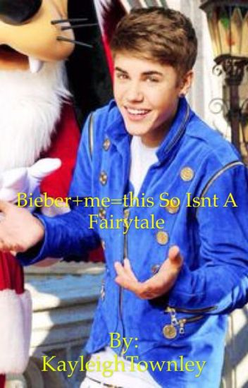 Bieber+me = This so isnt a fairytale