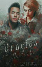 GRACIAS A TI by __LIGHTWOOD__