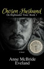 Chosen Husband: On Highlander Time book 1 by AnneMcBrideEveland
