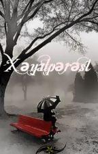 Xəyalpərəst by Saida95