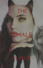 The Female Alpha by jerpalmer99