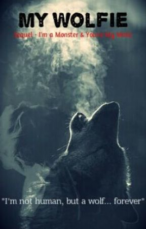 My Wolfie (Sequel-IAM&YMM) by RauhlinWithBeau