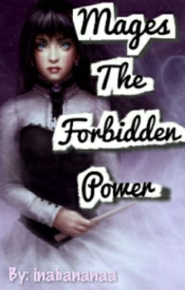Mages: The Forbidden Power (On-Hold)