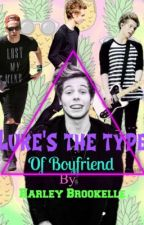 Luke's the type of...¿boyfriend? by Christine-Hemmings