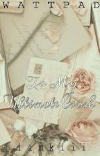To My Ultimate Crush ♥ by iamkiii