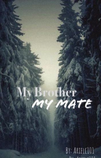 My Brother, My Mate? (Wattys2016)