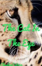 The Cat In The Eye by CheshieCat15