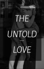 The Untold Love by softtsophie