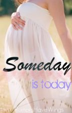 #Someday Is Today (A Justin Bieber Pregnancy Story) by RumorsHaveWings