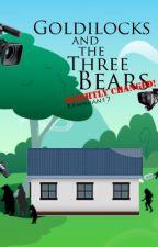 Goldilocks and the Three Bears (Slightly changed) by Kawaiian17