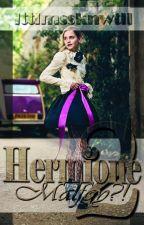 Hermione Malfoy?! 2 by lttlmssknwtll