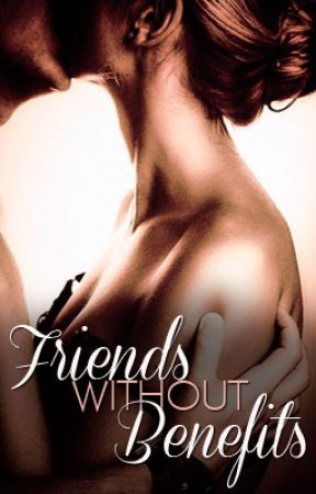 Friends Without Benefits by SheilaAuthor