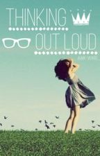 Thinking Out Loud by awk-ward_