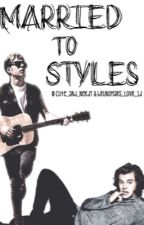 Married to Styles (Sequel to Working for Styles) by byebyemsamericanpie