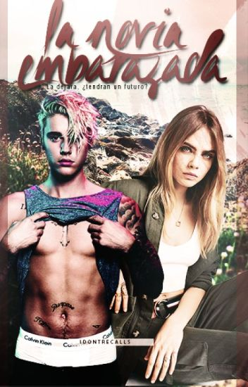La Novia Embarazada |Justin Bieber y Tu |