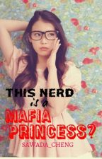this nerd is a mafia princess?! by sawada_cheng