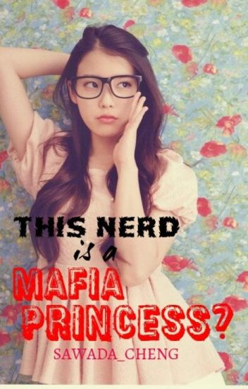 this nerd is a mafia princess?!