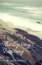 The Spring's Destiny: A book of fate by Petersan1122
