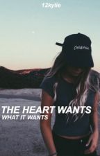 The Heart Wants What it Wants // z.m by 12kylie