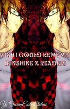 I wish I could remember (Einshine x reader) by Ouraneateronline