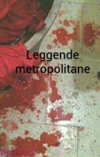 Leggende metropolitane by kikka_z