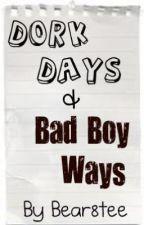 Dork Days and Bad Boy Ways (BoyXBoy) by bear8tea