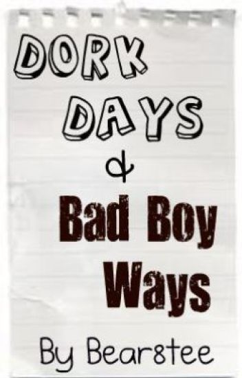 Dork Days and Bad Boy Ways (BoyXBoy)
