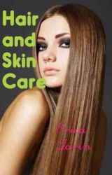 Hair and Skin Care by Erica_Zarin