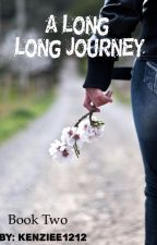 A Long Long Journey: Book 2  by kenziee1212
