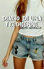 diario di una tredicenne. by adore-hemmings