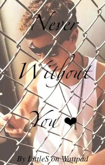 Never Without You ❤ Tome 1 (Shawn Mendes)