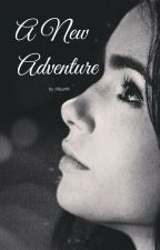 A new adventure (Elijah Mikaelson love story) (On Hold) by AlyssaPaterson8